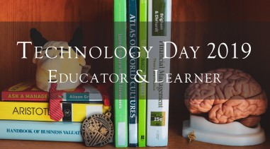 Technology Day 2019 - Educator and Learner
