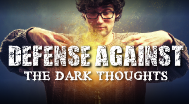 Defense Against the Dark Thoughts