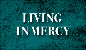Living in Mercy